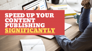 How to publish blog content quickly-min