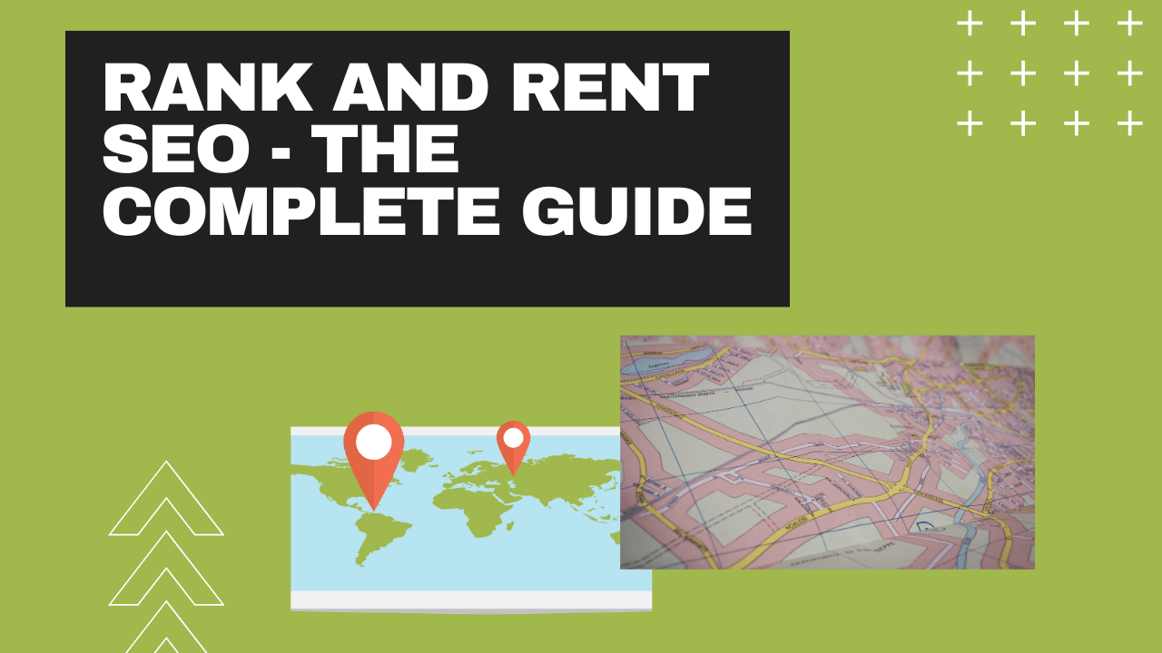 Rank and Rent SEO - The complete Guide