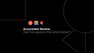 Accuranker Review - The Best Rank Tracking Software Ever?